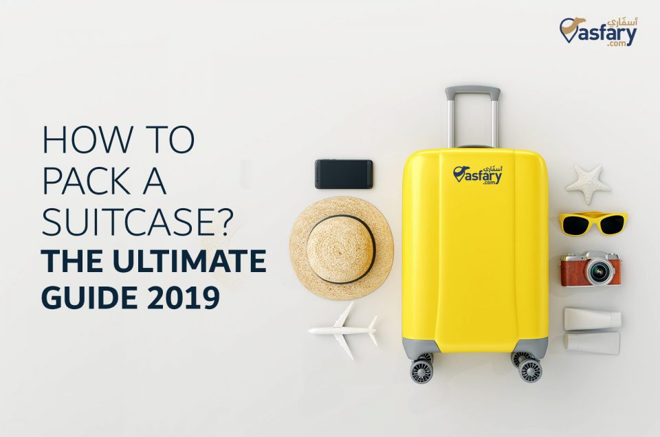 How to Pack a Suitcase: The Ultimate Guide 2019